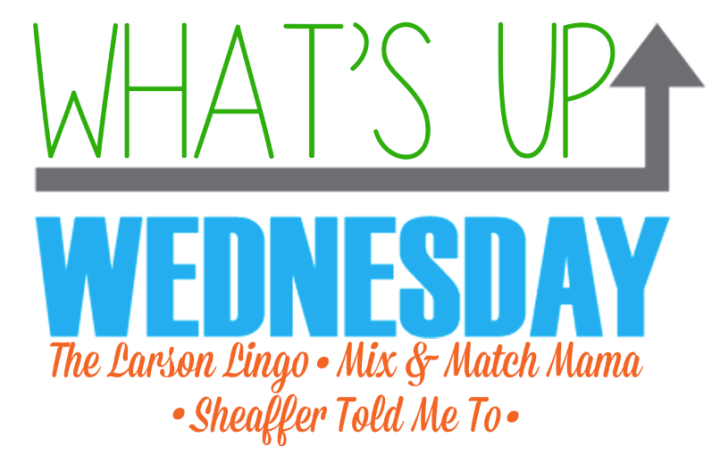 WHAT'S UP WEDNESDAY {1/25/17}