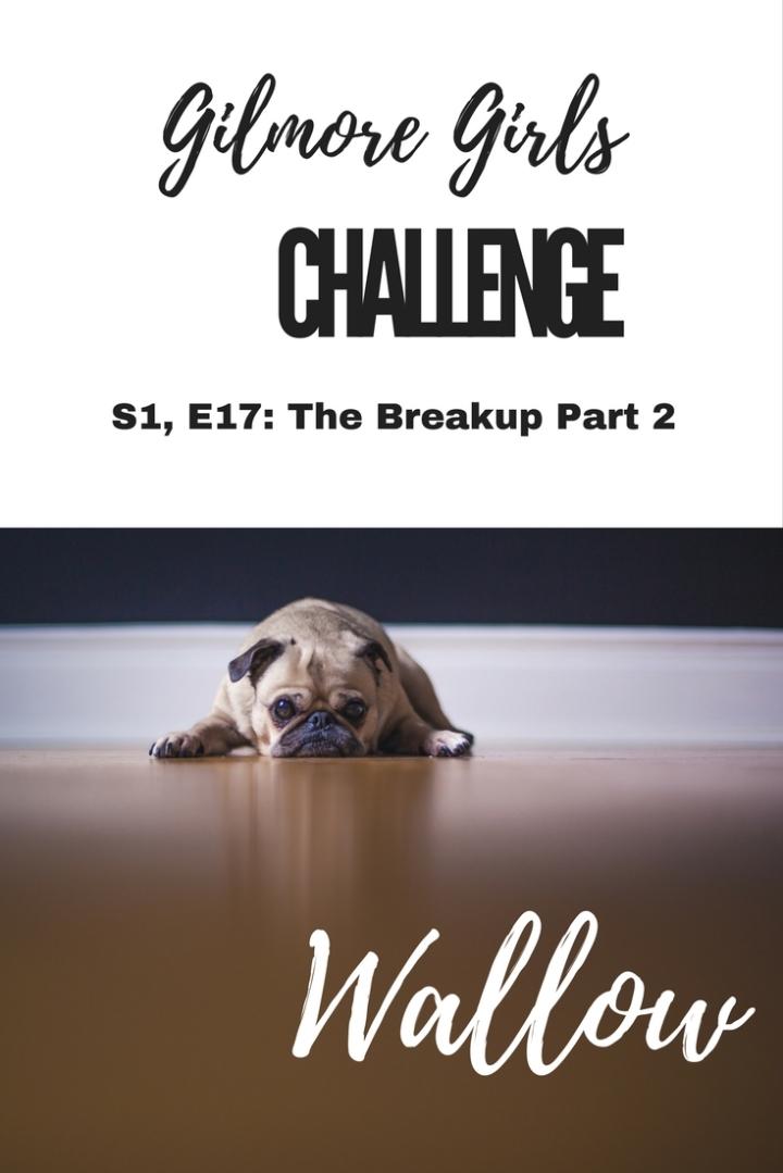 Gilmore Girls Challenge S1, E17: The Breakup Part2