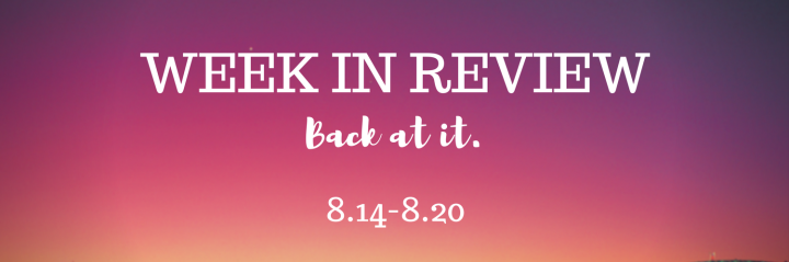 Week in Review: Back at It