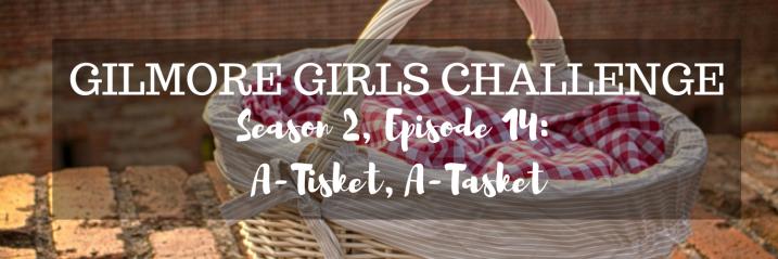 Gilmore Girls Challenge S2, E13 | A-Tisket,A-Tasket