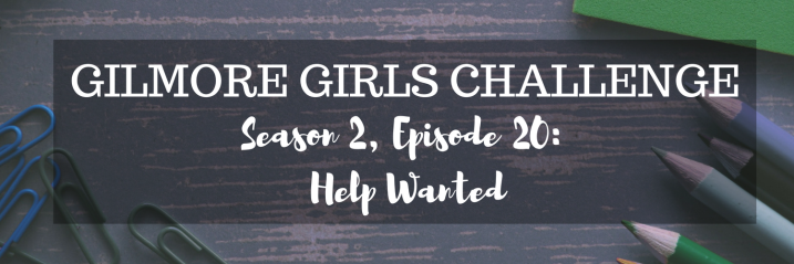 Gilmore Girls S2, E20 | Help Wanted