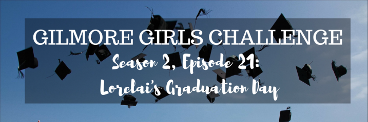 Gilmore Girls S2, E21 | Lorelai's Graduation Day