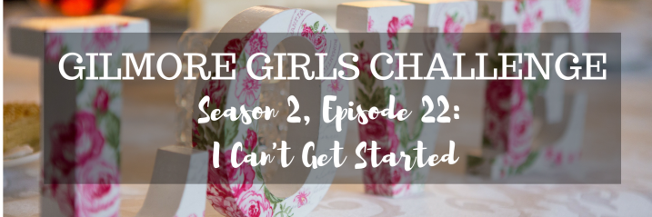 Gilmore Girls S2, E22 | I Can't Get Started