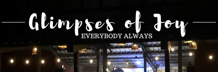 Everybody Always | October Glimpses of Joy